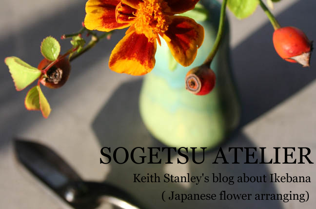 Sogetsu Atelier-Keith Stanley's blog about Ikebana (Japanese flower arranging)