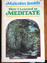 How I Learned to MEDITATE by Malcolm Smith