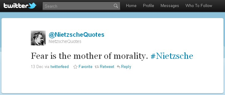 Nietzsche: Fear is the mother of morality. | ~ quoteVerbatim Fear