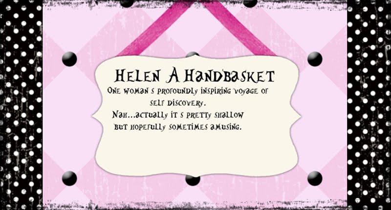 Helen A Handbasket