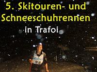 Skitourenrennen - Schneeschuhrennen Trafoi / Südtirol