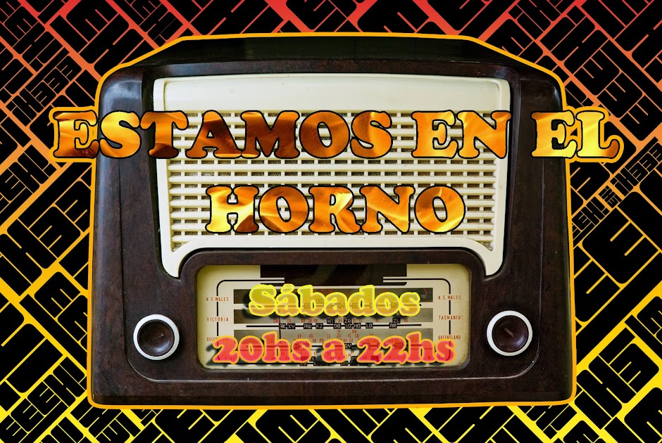 ESTAMOS EN EL HORNO - Sábados de 20 a 22 por www.freewayrock.com.ar FM 90.7
