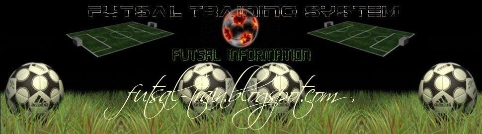 Futsal Training Sistem | Futsal Information