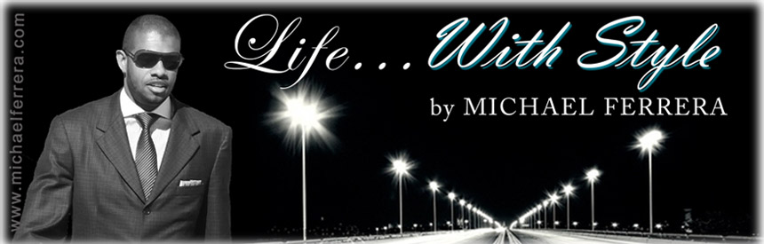 """Life...With Style"" by Michael Ferrera"