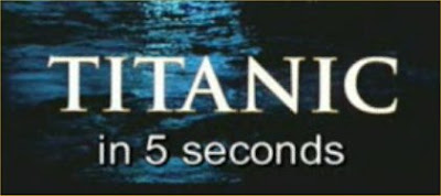 titanic in five seconds