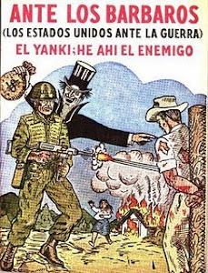 LOS ESTADOS UNIDOS Y LA GUERRA, EL YANKI, HE AHI EL ENEMIGO