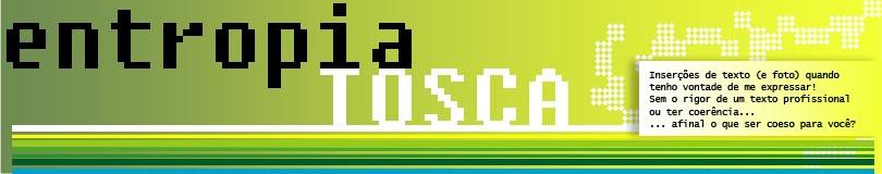 ENTROPIA ::: TOSCA