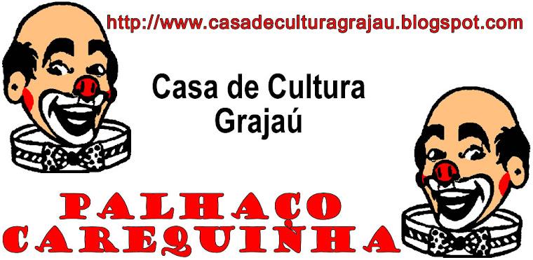 Casa de Cultura Grajaú - Palhaço Carequinha