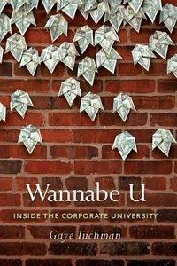 Download Free ebooks Wannabe U - Inside the Corporate University