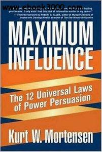 Download Free ebooks Maximum Influence - The 12 Universal Laws of Power Persuasion