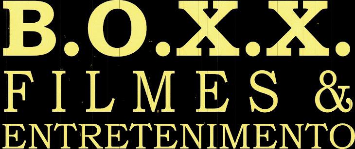 B.O.X.X. FILMES & ENTRETENIMENTO
