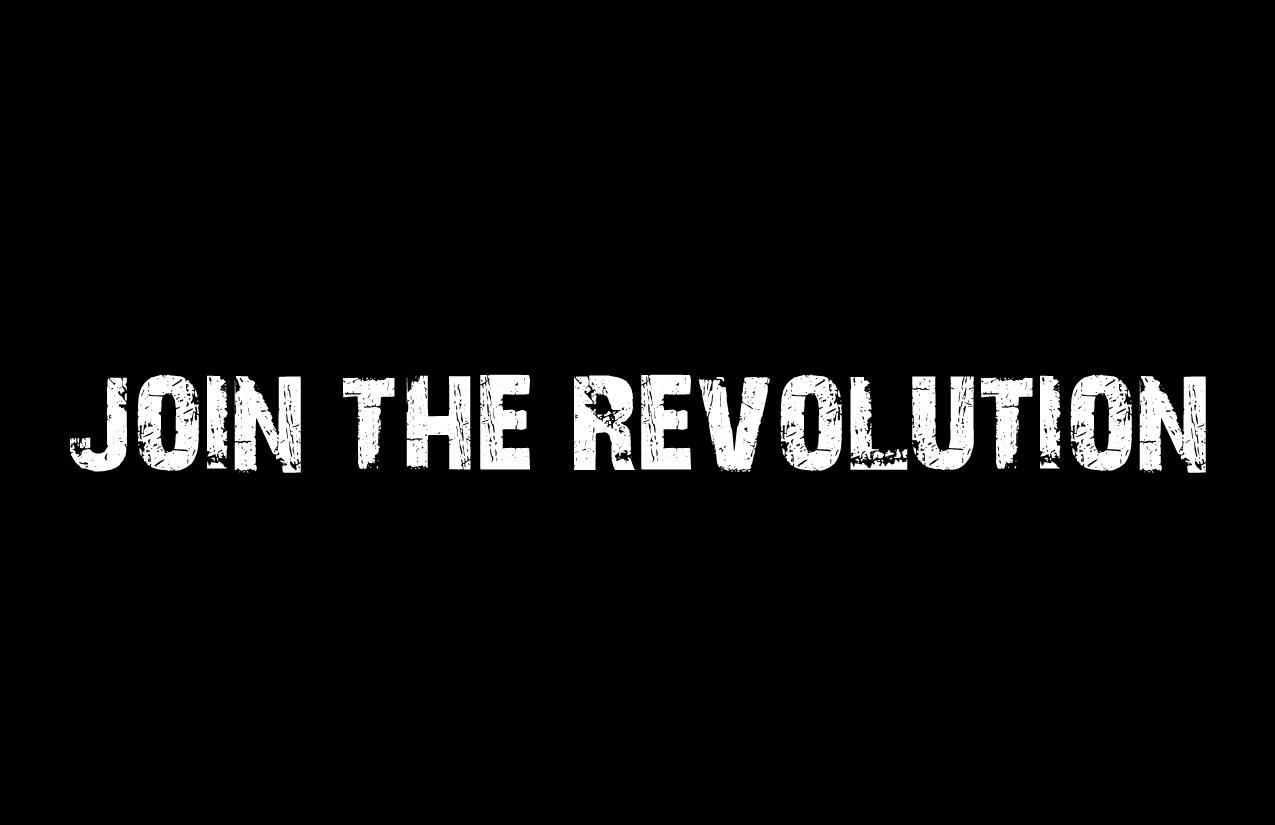 http://3.bp.blogspot.com/_yBT3S3BnlQ8/TTggS_NgeZI/AAAAAAAAATU/9hhLJCmmQ3k/s1600/join-the-revolution.jpg