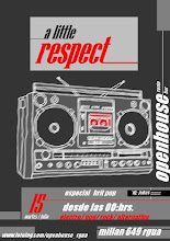 A LITTLE RESPECT*/ Martes 15julio/ 00hrs/entrada liberada.