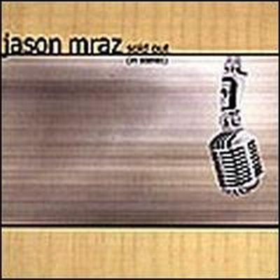Jason Mraz - Sold Out (In Stereo)