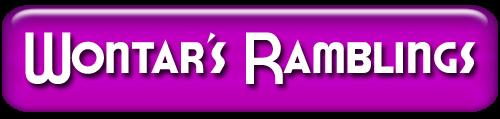 Wontar's Ramblings