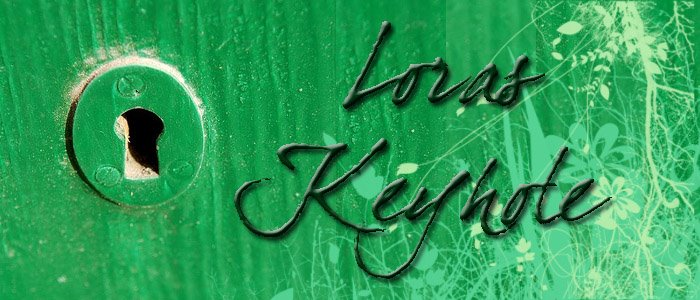 Lora's Keyhole