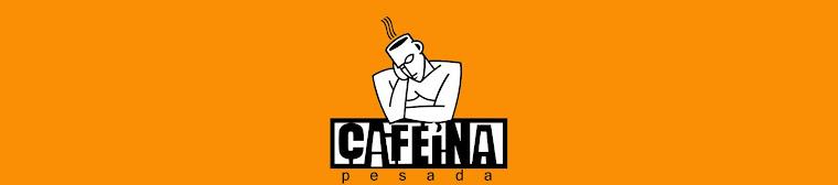 Cafeína Pesada