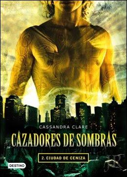 [Saga] Cazadores de Sombras - Cassandra Clare Ciudad-de-ceniza