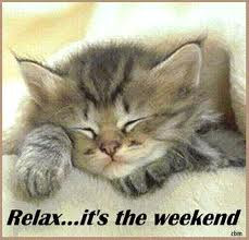 Relax, it's weekend!