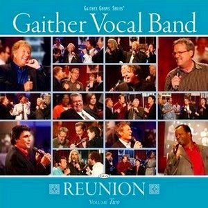 Gaither Vocal Band - Reunion - Vol 2 2009
