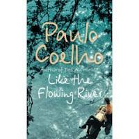 Paulo Coelho's Like The Flowing River