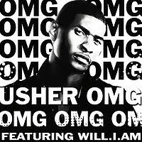 OMG, USHER FT. WILL. I. AM