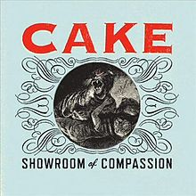 Showroom Of Compassion, Cake