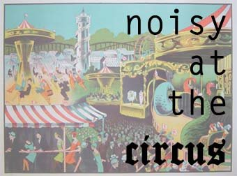 noisy at the circus