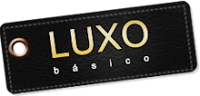 Ter um Look Luxo é necessário...