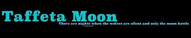 Taffeta Moon