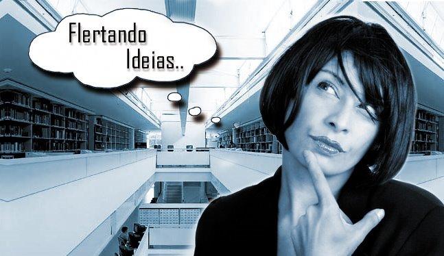 >> Flertando Ideias <<