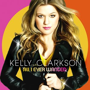 [All_I_Ever_Wanted_(Kelly_Clarkson_album).jpg]