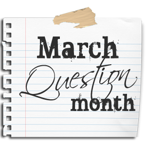 March Question Month
