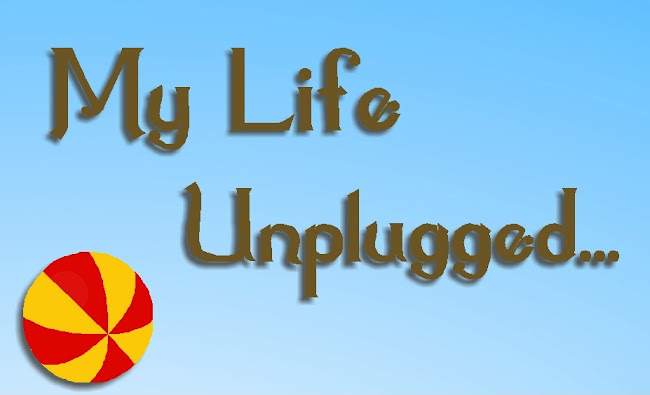 my life unplugged