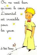 [...] Porque o essencial é invisível para os olhos...