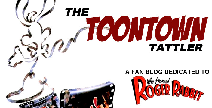 The Toontown Tattler: A Roger Rabbit Fan Blog