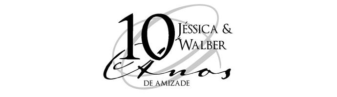 10 anos de amizade Walber e Jéssica