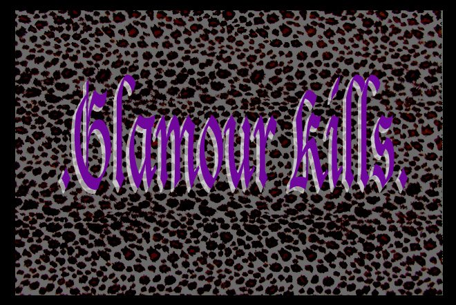 .glamour kills.