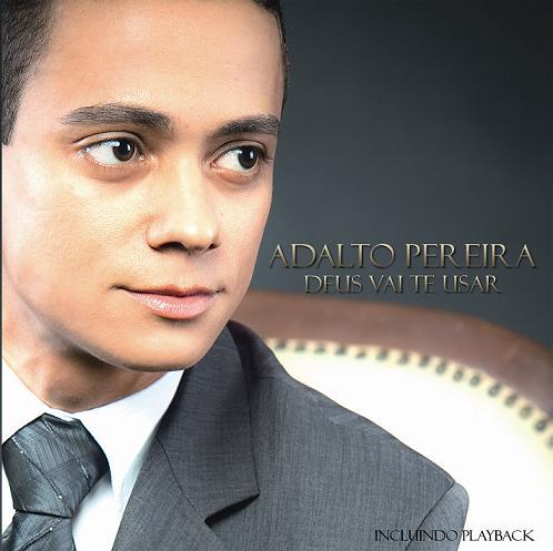 Adalto Pereira - Deus Vai te Usar (Playback)