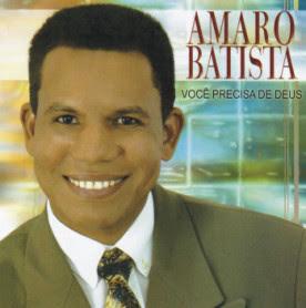 Amaro Batista - Voc� Precisa de Deus - Playback