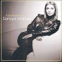 Soraya Moraes - Tudo é Possível 2005