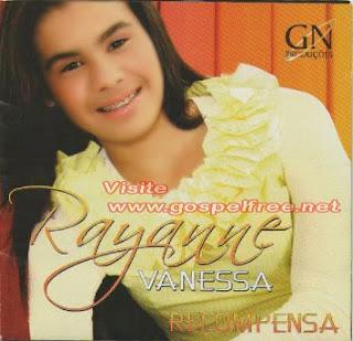 RAyane+VAnessa Baixar CD Rayanne Vanessa – Recompensa   (2010)