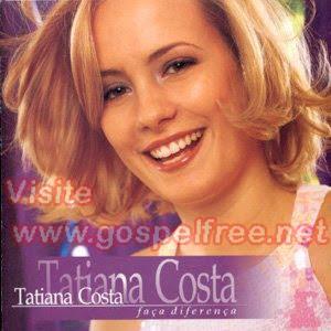 Tatiana+Costa+ +Fa%C3%A7a+diferen%C3%A7a+Capa Baixar CD Tatiana Costa   Faça Diferença