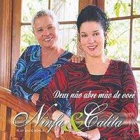 Ninfa e Cálita – Deus Não Abre Mão de Você (2007) Voz e Play Back