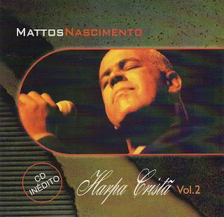 Harpa Baixar CD Mattos Nascimento   Harpa Cristã Vol 02
