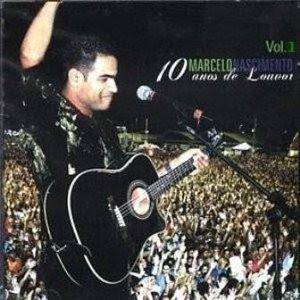 MARCELO NASCIMENTO 1 10 ANOS DE LOUVOR Baixar CD Marcelo Nascimento   10 Anos de Louvor Vol.1 2006