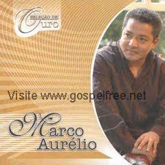 marco aurelio sele%C3%A7ao de ouro Baixar CD Marco Aurélio   Seleção de Ouro(Vol.01)