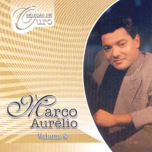 Marco Aur%C3%A9lio Sele%C3%A7%C3%A3o de Ouro Vol 2 Baixar CD Marco Aurélio   Seleção de Ouro Vol.2