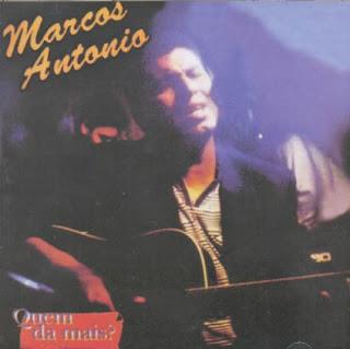 Marcos Antônio - Quem Da Mais?