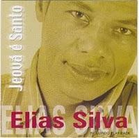 Elias Silva - Jeová é Santo